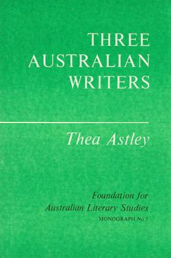 View FALS: Monograph No 5: Three Australian Writers by Thea Astley